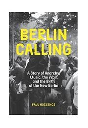 BERLIN CALLING by Paul Hockenos