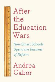 AFTER THE EDUCATION WARS by Andrea Gabor
