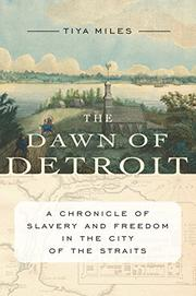 DAWN OF DETROIT by Tiya Miles