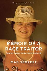 MEMOIR OF A RACE TRAITOR by Mab Segrest