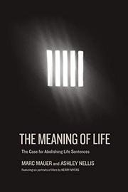 THE MEANING OF LIFE by Marc Mauer