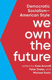 WE OWN THE FUTURE by Kate Aronoff