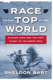 RACE TO THE TOP OF THE WORLD by Sheldon Bart