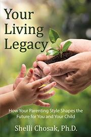 Your Living Legacy by Shelli Chosak