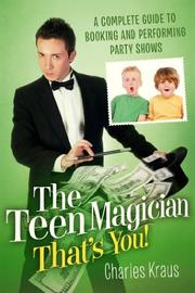 The Teen Magician: That's You! by Charles Kraus
