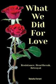 WHAT WE DID FOR LOVE by Natasha Farrant