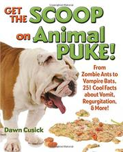 GET THE SCOOP ON ANIMAL PUKE by Dawn Cusick