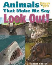 ANIMALS THAT MAKE ME SAY LOOK OUT! by Dawn Cusick