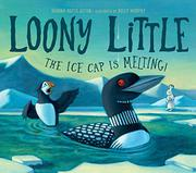 LOONY LITTLE by Dianna Hutts Aston