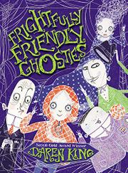 FRIGHTFULLY FRIENDLY GHOSTIES by Daren King