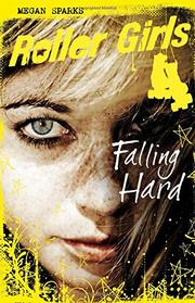 FALLING HARD by Megan Sparks