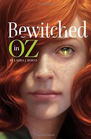 BEWITCHED IN OZ by Laura J. Burns