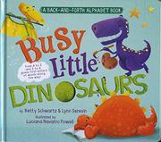 BUSY LITTLE DINOSAURS by Betty Schwartz