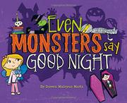 EVEN MONSTERS SAY GOOD NIGHT by Doreen Mulryan Marts