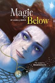 MAGIC BELOW by Laura J. Burns