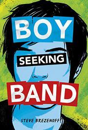 BOY SEEKING BAND by Steve Brezenoff