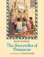 THE STORYTELLER OF DAMASCUS by Rafik Schami