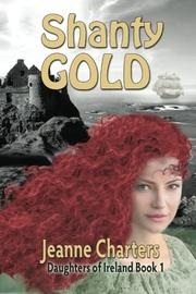 Shanty Gold by Jeanne Charters