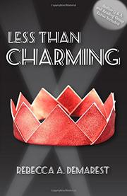 LESS THAN CHARMING by Rebecca A. Demarest