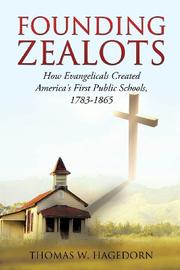 FOUNDING ZEALOTS by Thomas W. Hagedorn