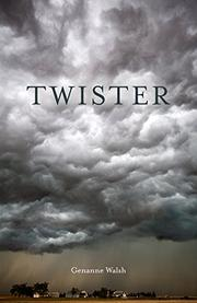 TWISTER by Genanne Walsh