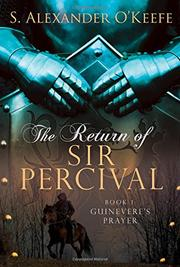 The Return of Sir Percival by S. Alexander O'Keefe