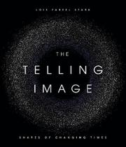 THE TELLING IMAGE by Lois Farfel Stark