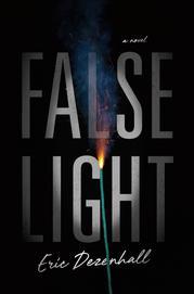 FALSE LIGHT by Eric Dezenhall