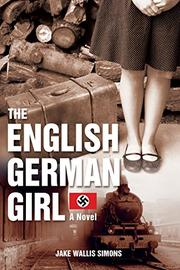THE ENGLISH GERMAN GIRL by Jake Wallis Simons