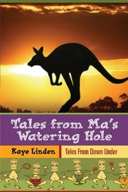 Tales from Ma's Watering Hole by Kaye Linden