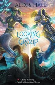LOOKING FOR GROUP by Alexis Hall