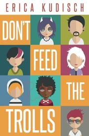 DON'T FEED THE TROLLS by Erica Kudisch