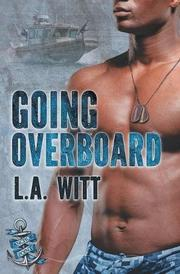 GOING OVERBOARD by L. A. Witt