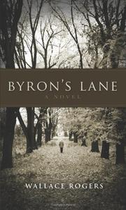 BYRON'S LANE by Wallace Rogers