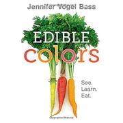 EDIBLE COLORS by Jennifer Vogel Bass