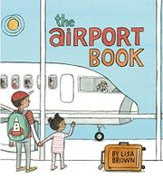 THE AIRPORT BOOK by Lisa Brown