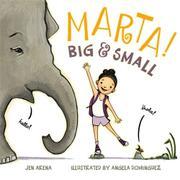 MARTA! BIG & SMALL by Jen Arena