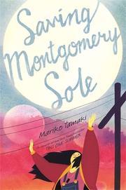 SAVING MONTGOMERY SOLE by Mariko Tamaki