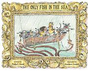 THE ONLY FISH IN THE SEA by Philip C. Stead
