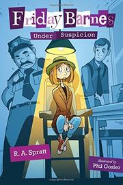 FRIDAY BARNES, UNDER SUSPICION by R.A. Spratt