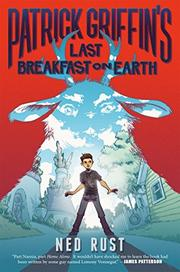 PATRICK GRIFFIN'S LAST BREAKFAST ON EARTH by Ned Rust