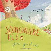 SOMEWHERE ELSE by Gus Gordon