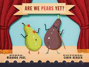 ARE WE PEARS YET? by Miranda Paul