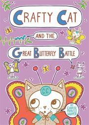 CRAFTY CAT AND THE GREAT BUTTERFLY BATTLE by Charise Mericle Harper