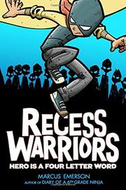 RECESS WARRIORS by Marcus Emerson