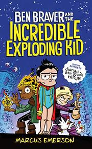 THE INCREDIBLE EXPLODING KID by Marcus Emerson