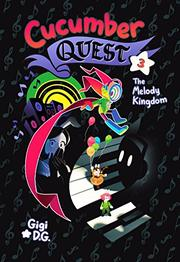 CUCUMBER QUEST: THE MELODY KINGDOM by Gigi D.G.