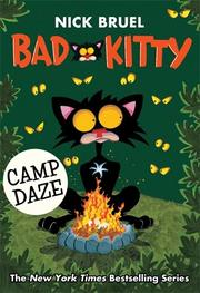BAD KITTY CAMP DAZE by Nick Bruel