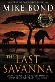 THE LAST SAVANNA by Mike Bond