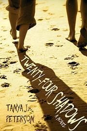 Twenty-four Shadows by Tanya J. Peterson